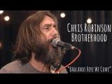 Chris Robinson Brotherhood - Badlands Here We Come (Live on WFPK)