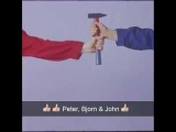Peter Bjorn And John  What You Talking About