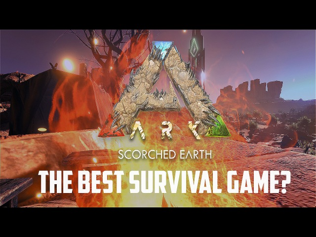 THE BEST SURVIVAL GAME? | ARK: Survival Evolved - Scorched Earth DLC | Epic Cinematic Video
