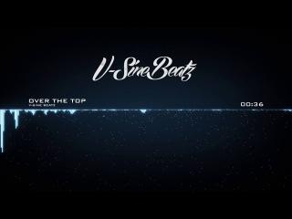V-Sine Beatz - Over The Top (Lil' Wayne x T.I. Type Beat)