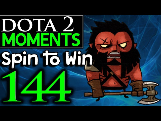 Dota 2 Moments 144 - Spin to Win