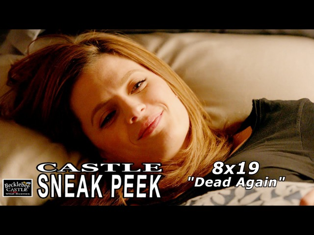 "Castle 8x19 Sneak Peek 4 - Castle Season 8 Episode 19 Sneak Peek ""Dead Again"""