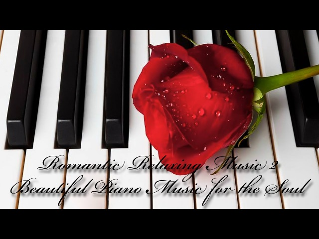 Romantic Relaxing Music 2, Beautiful Piano Music for the Soul, Vladimir Sterzer
