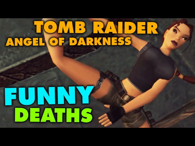 Tomb Raider Angel of Darkness - Funny Deaths