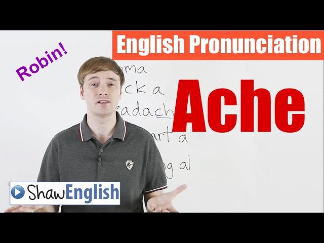 English Pronunciation Ache