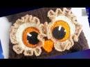 Вязаные совы. Только глазки. Crochet Owl. Crochet eyes only.