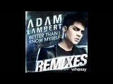 Adam Lambert Better Than I Know Myself (Dave Aude Remix)