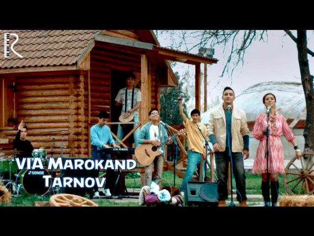VIA Marokand Tarnov ВИА Мароканд Тарнов