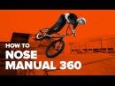 Как сделать ноузмэнуал 360 на BMX (How to Nose Manual 360 BMX)
