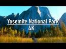 Yosemite National Park Thru My Eyes 4k