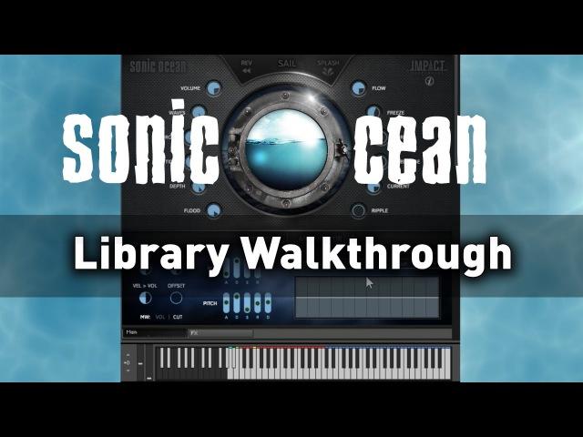 Sonic Ocean - Walkthrough (Ambient virtual instrument)