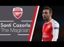 Santi Cazorla - The Magician