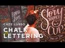 Cafe Lusso Chalk Lettering x Neil Torres