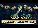 Suicide Silence - 7 Crazy Breakdowns