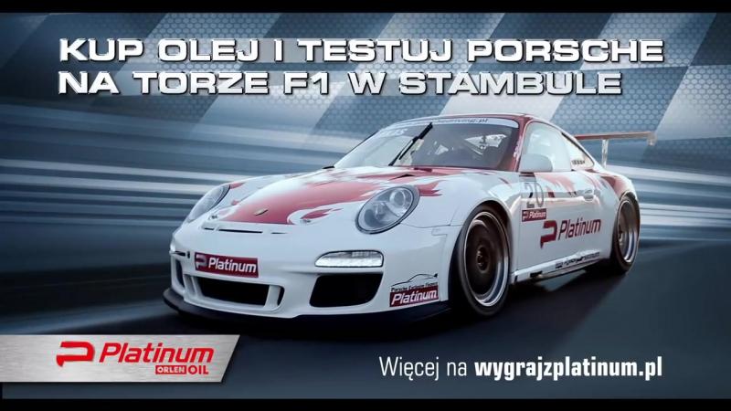 Reklama Platinum Orlen OIL Porsche - kampania 2015