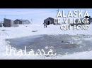 Alaska, le village qui fond - Thalassa (reportage complet)