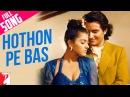 Hothon Pe Bas - Full Song Yeh Dillagi Saif Ali Khan Kajol