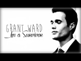 Grant Ward  I'm a survivor
