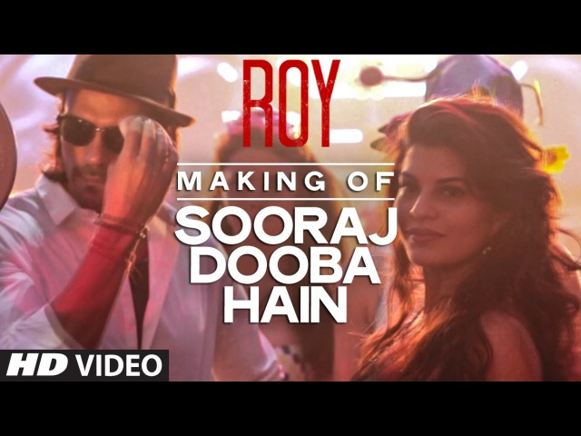 Making of Sooraj Dooba Hain Video Song | Roy | Arijit singh | Arjun Rampal | Jacqueline