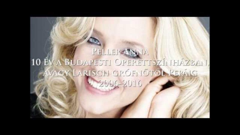 Peller Anna 10 év a Budapesti Operettszínházban - avagy Larisch grófnőtől Pepáig