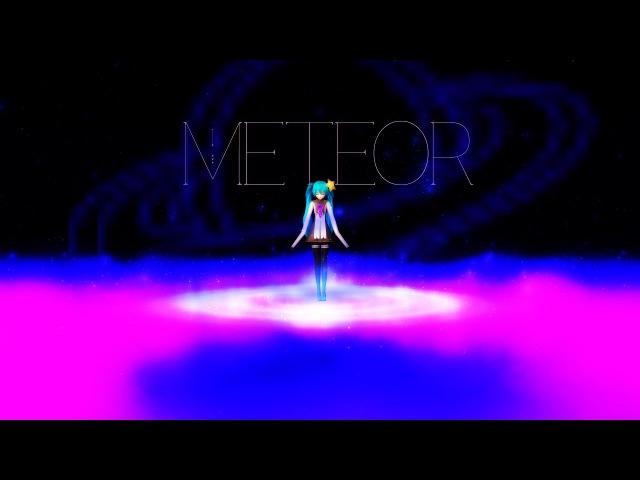 【MMD】Hatsune Miku - Meteor ◤60FPS◥