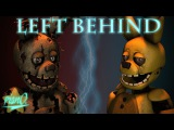 [FNAF SFM] Left Behind - Song by DAGames (1080p)