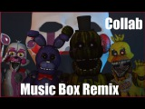 (sfm fnaf) Music Box Remix (collab)