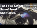 Top 8 Full Exhaust Sound Suzuki GSXR 1000Akrapovic, Austin Racing, Two Brothers, Yoshimura, Racefit