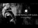Downfall of Gaia Ephemerol (OFFICIAL VIDEO)