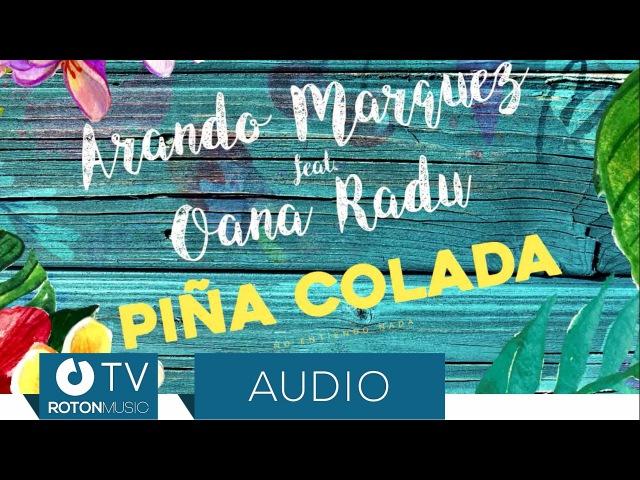 Arando Marquez feat Oana Radu Pina Colada Official Audio