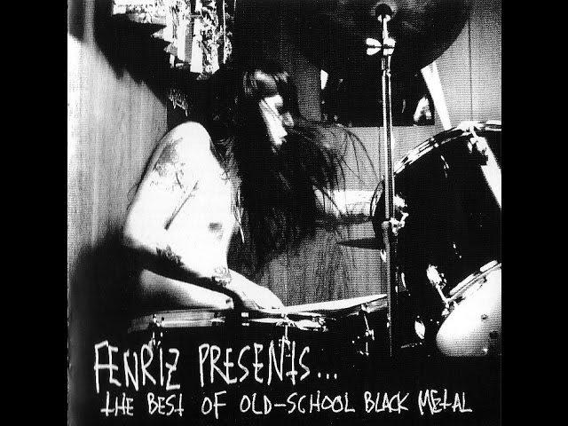 Fenriz Presents... The Best Of Old School Black Metal (2004) Full Album