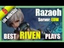 LOL Montage 5 - Best Riven Plays by Razaoh - League of Legends | LOLPlayVN