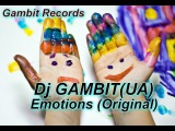 Dj GAMBIT(UA) – Emotions (Original)