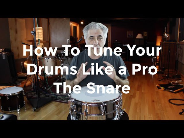 How To Tune Your Drums Like A Pro - The Snare Drum Part 1 of 3