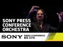Sony Press Conference Orchestra Live at E3 2016