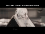 Ana Criado Denis Kenzo - Beautiful Creature