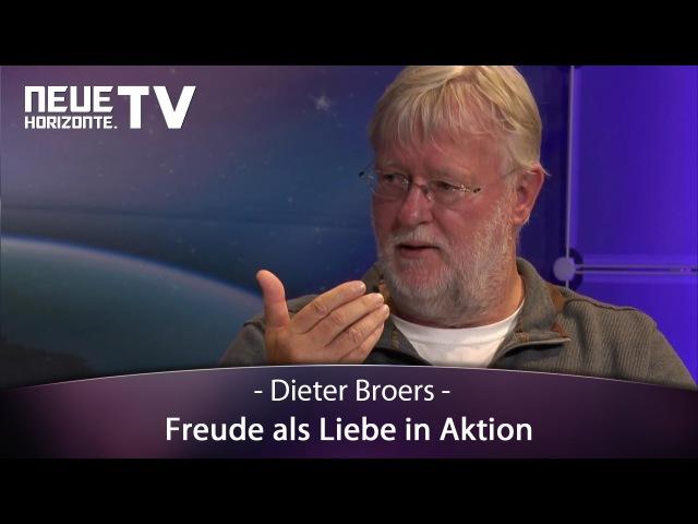 Dieter Broers – Freude als Liebe in Aktion