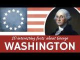 George Washington 10 Interesting Facts from Biography of the First American President