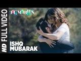 ISHQ MUBARAK Full Video Song Tum Bin 2 Arijit Singh Neha Sharma, Aditya Seal &amp Aashim Gulati