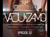 VADU &amp ZAMO  Weekly Dance Podcast Episode22 on Aplus.fm