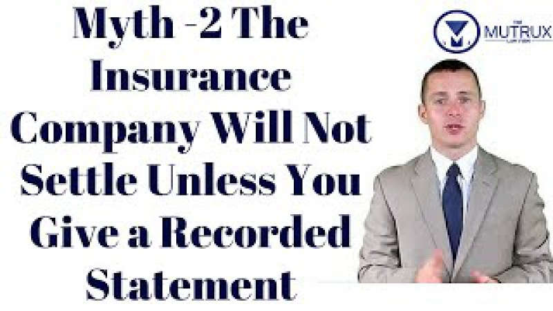 Myth 2 The Insurance Company Will Not Settle Unless You Give a Recorded Statement