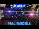 SfmFnaf Aftermath (Feel Invincible Song by Skillet)