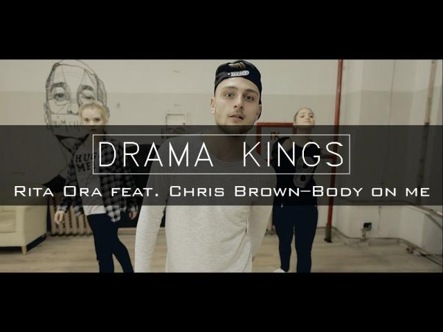 Drama Kings | Rita Ora feat. Chris Brown–Body On Me | Alexander Krupelnitskiy Choreography