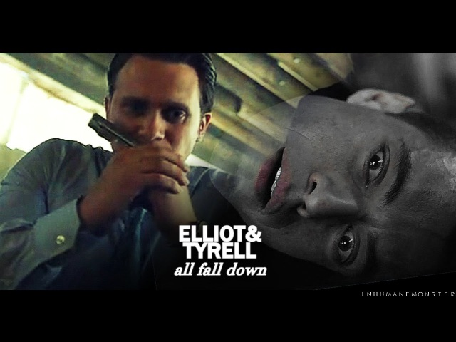 Elliot tyrell all fall down