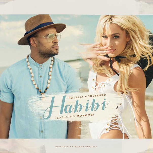 Natalia Gordienko feat. Mohombi - Habibi (Dream Big Remix) (2016)