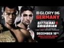 Glory 36: 10 December, Oberhausen Germany. Marat Grigorian vs Sitthichai Sitsongpeenong