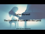 Carter Burwell - The Lion Fell In Love With the Lamb (cover) Tanya Domareva