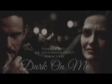 ▶ Dᴀʀᴋ Oɴ Mᴇ | Vanessa Ives + Dr. Alexander Sweet (Dracula) [Penny Dreadful]