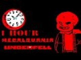Underfell (Undertale AU) - M.E.G.A.L.O.V.A.N.I.A 1 hour  One Hour of...