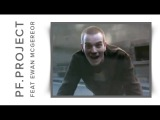 PF PROJECT feat. EWAN McGREGOR - CHOOSE LIFE (1997)